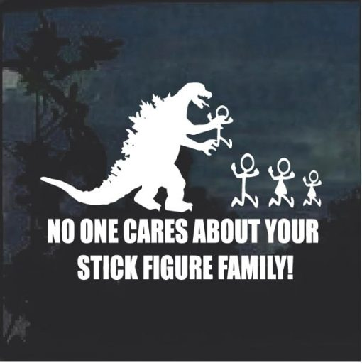 No One Cares About Your Stick Figure Family Godzilla Decal Sticker