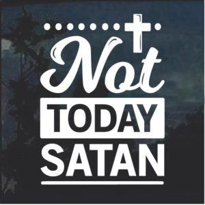 Not Today Satan window decal sticker