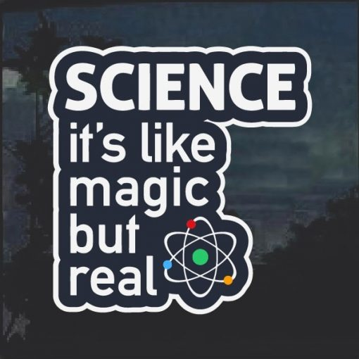 Science like magic but real decal sticker