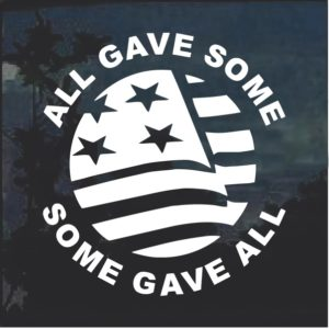 Some Gave All Window Decal Sticker a2
