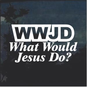 What Would Jesus Do Decal Sticker v2