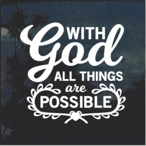 With GOD all things are possible Window Decal Sticker