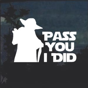 Yoda Pass You I did Star Wars Decal Sticker
