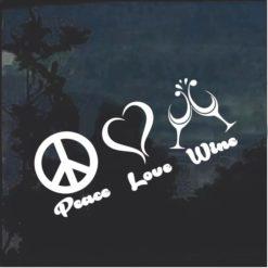 Peace Love Wine Window Decal Sticker