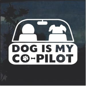 Dog is my co pilot Window Decal Sticker