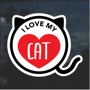 I love my Cat Round Window Decal Sticker II
