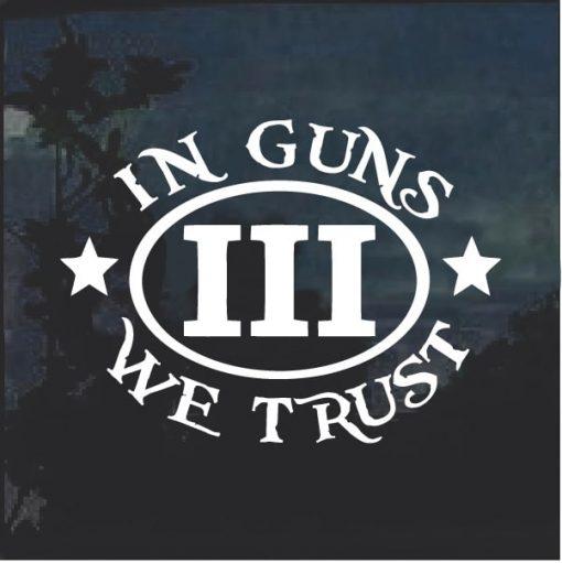 In Guns we trust 3 percenter window decal sticker