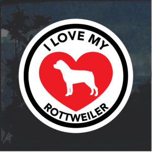 I Love my Rottweiler heart Window Decal Sticker