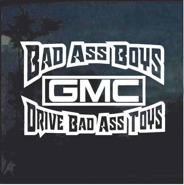 BAD ASS TOYS FOR BAD BOYS decal for off road pickup 4x4 truck 4 wheel drive V