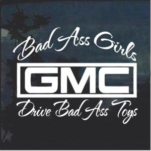 Bad Ass Girls Drive Bad Ass Toys GMC Trucks Decal Sticker