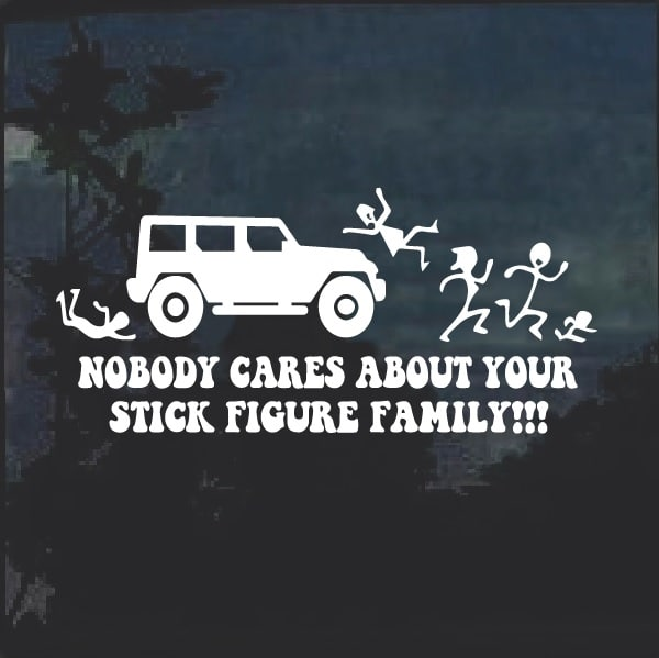 Nobody cares about.Funny Stickman Family Decal Sticker Bumper