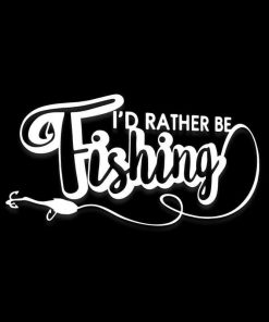 Id Rather Be Fishing Funny Decal Sticker