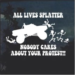 All lives splatter nobody cares about your protest decal sticker